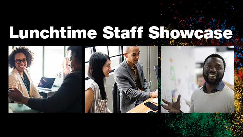 Lunchtime Staff Showcase