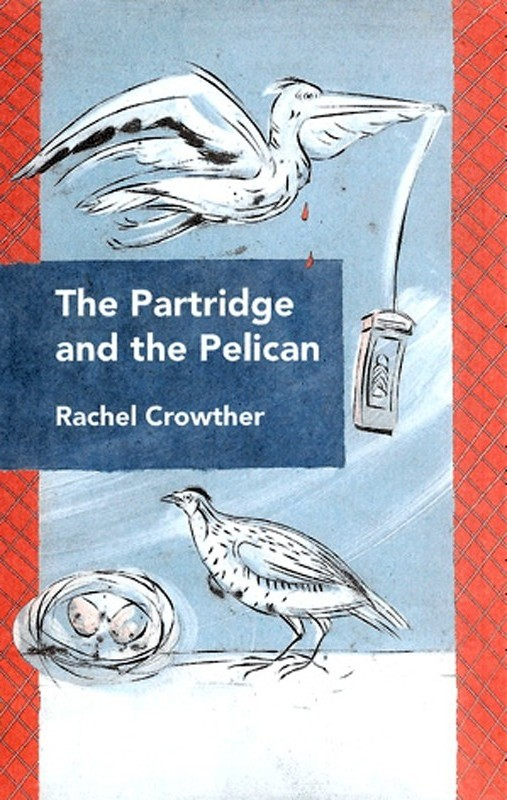 The Partridge and the Pelican - Rachel Crowther