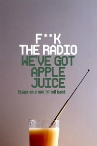 F**k the Radio (We've Got Apple Juice) by Miranda Ward