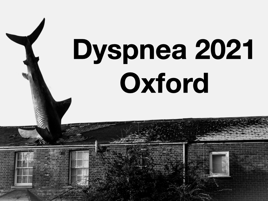 Welcome to Dyspnea 2021 - Oxford! - POSTPONED TO 2022