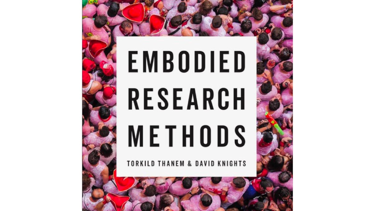 Embodied Research Methods - A New Book by Thanem and Knights