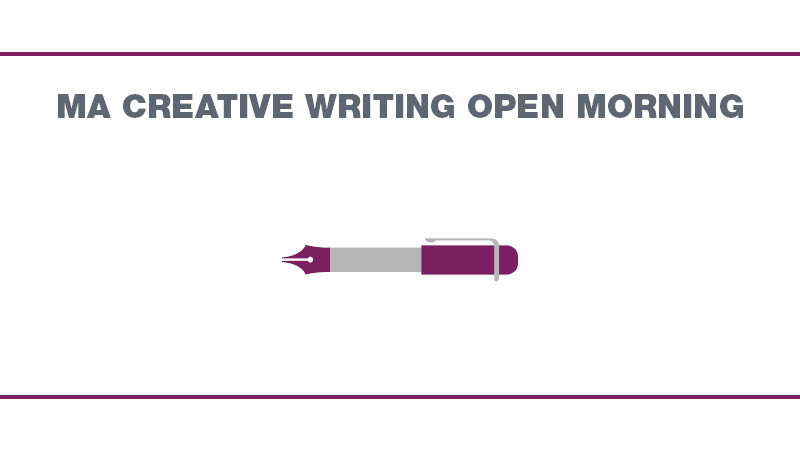 MA Creative Writing Open Morning