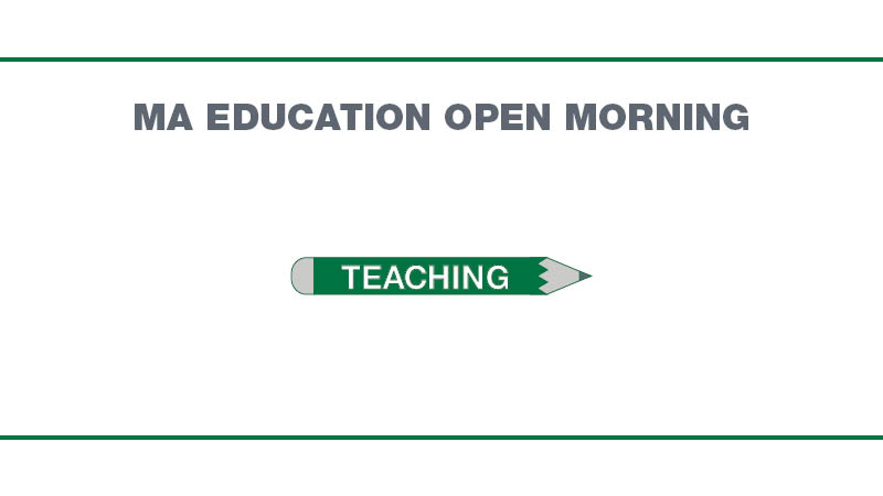 MA Education Open Morning