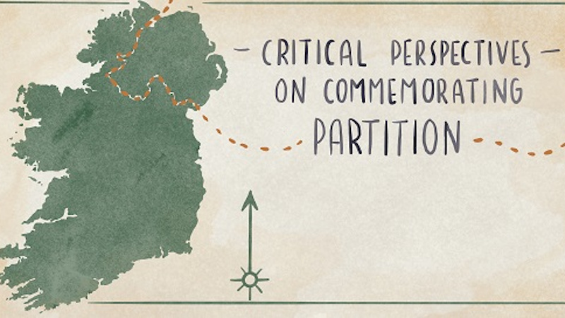 Critical Perspectives on Commemorating Partition in Ireland