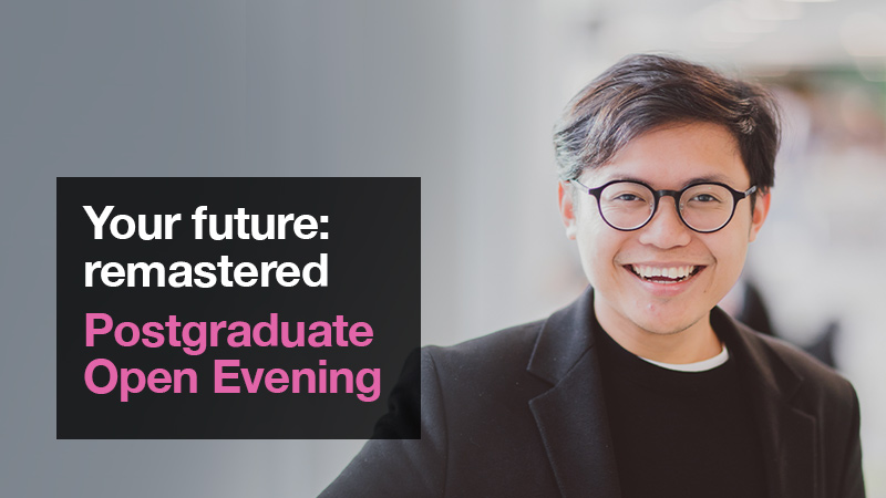 Postgraduate Open Evening Autumn 2019