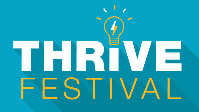Join us at Thrive Festival to make your ideas happen!