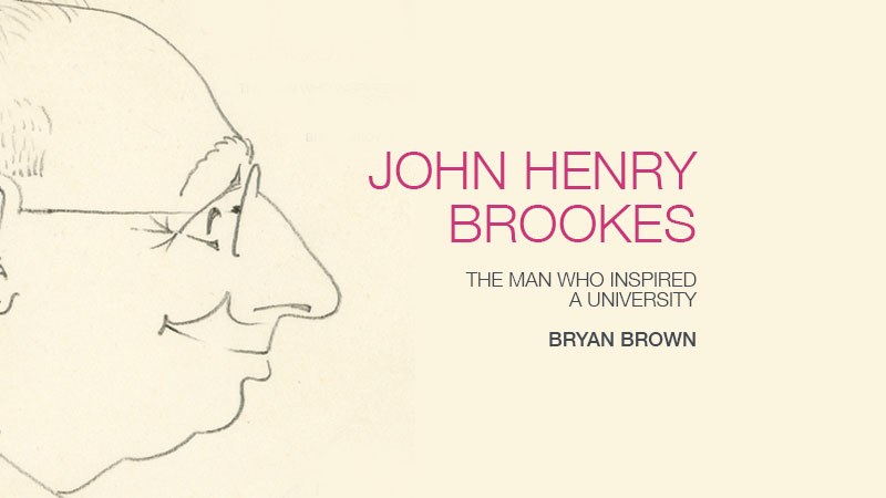 John Henry Brookes: the man who inspired a University