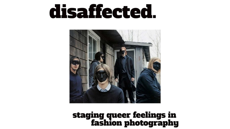 Disaffected: Staging Queer Feelings in Fashion Photography
