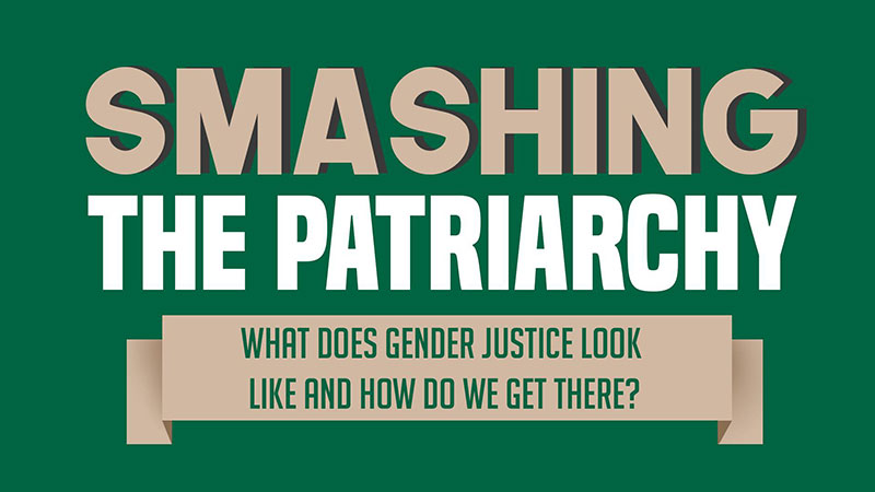 Smashing the Patriarchy: How do we get there?